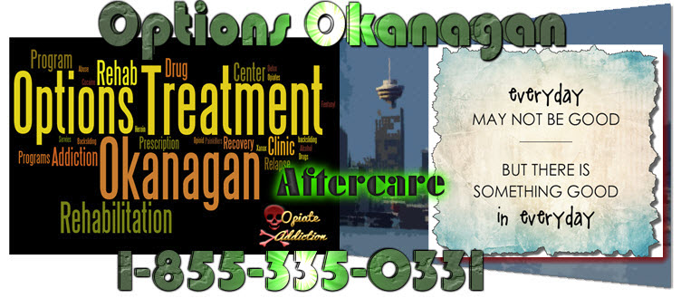 Individuals Living with Opiate Addiction and Addiction Aftercare and Continuing Care in Kelowna